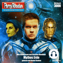 "Perry Rhodan 3000: Mythos Erde: PERRY RHODAN-Zyklus ""Mythos"""
