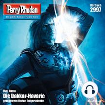 """Perry Rhodan 2997: Die Dakkar-Havarie: Perry Rhodan-Zyklus """"Genesis"""""""
