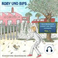 Roby und Bips: Ein Roboter lernt die Welt kennen