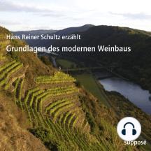 Grundlagen des modernen Weinbaus: Hans Reiner Schultz erzählt