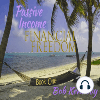 Passive Income - Financial Freedom: Book One