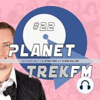 Planet Trek fm #22 - Die ganze Welt von Star Trek