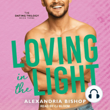 Loving in the Light: The Dating Trilogy Book Three