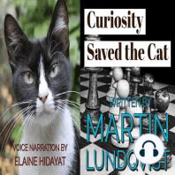 Curiosity Saved the Cat