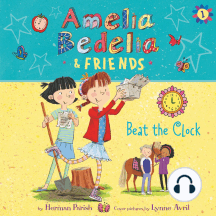 Amelia Bedelia & Friends: Beat the Clock: Amelia Bedelia & Friends, Book 1