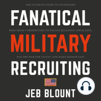 Fanatical Military Recruiting: The Ultimate Guide to Leveraging High-Impact Prospecting to Engage Qualified Applicants, Win the War for Talent, and Make Mission Fast