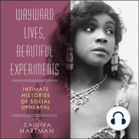Wayward Lives, Beautiful Experiments