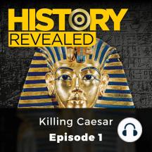 History Revealed: Killing Caesar: Episode 1
