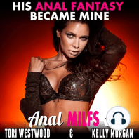 His Anal Fantasy Became Mine!