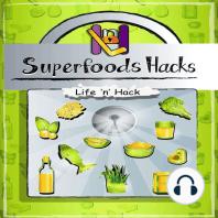 Superfoods Hacks