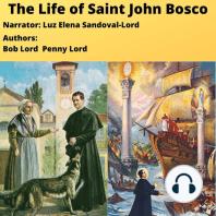 The Life of Saint John Bosco