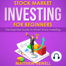 Stock Market Investing for Beginners: The Essential Guide to Smart Stock Investing
