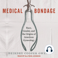 Medical Bondage: Race, Gender, and the Origins of American Gynecology