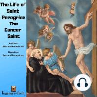 The Life of Saint Peregrine The Cancer Saint