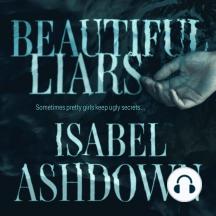 Beautiful Liars: Sometimes pretty girls keep ugly secrets...