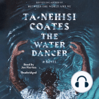 Audiobook, The Water Dancer: A Novel - Listen to audiobook for free with a free trial.
