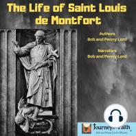 The Life of Saint Louis de Montfort