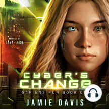 Cyber's Change: Sapiens Run Book 0ne