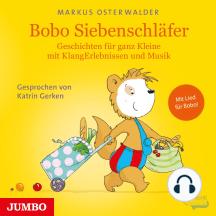 Bobo Siebenschläfer: Geschichten für ganz Kleine mit KlangErlebnissen und Musik