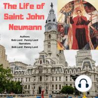 The Life of Saint John Neumann
