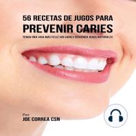 56 Recetas de Jugos para Prevenir Caries
