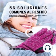 56 Soluciones Comunes Al Resfrío