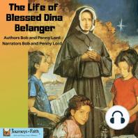 The Life of Blessed Dina Belanger