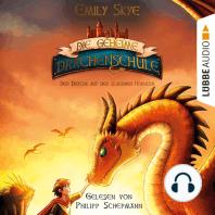 Der Drache mit den silbernen Hörnern - Die geheime Drachenschule 2