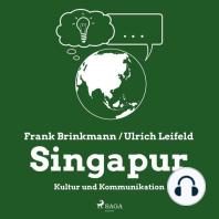 Singapur - Kultur und Kommunikation