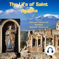 The Life of Saint Agatha