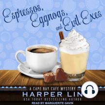 Espressos, Eggnogs, and Evil Exes: A Cape Bay Cafe Mystery