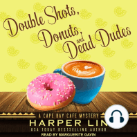 Double Shots, Donuts, and Dead Dudes