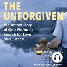 The Unforgiven: The Untold Story of One Woman's Search for Love and Justice