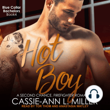 Hot Boy: A Second Chance, Firefighter Romance