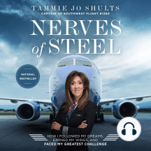 Nerves of Steel: How I Followed My Dreams, Earned My Wings, and Landed the Plane