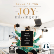 The Joy of Missing Out: Live More by Doing Less