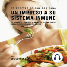 55 Recetas de Comidas para un Impulso a Su Sistema Inmune