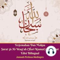 Terjemahan Dan Makna Surat 56 Al-Waqi'ah (Hari Kiamat)
