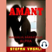 Amant - Manualul barbatului Alpha: Arta seductiei pentru cuceritorii de succes