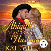 Abigail's Mail Order Husband: Historical Western Romance