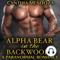 Alpha Bear in the Backwoods