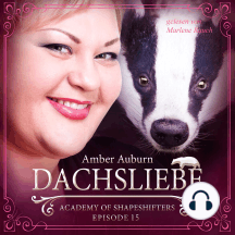 Dachsliebe, Episode 15 - Fantasy-Serie: Academy of Shapeshifters