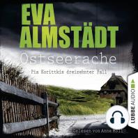 Ostseerache - Pia Korittkis dreizehnter Fall - Kommissarin Pia Korittki 13