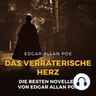 Das verräterische Herz - Die besten Novellen von Edgar Allan Poe