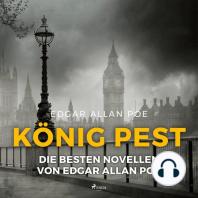 König Pest - Die besten Novellen von Edgar Allan Poe