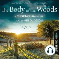 Body in the Woods, The - The Cherringham Novels
