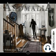 Anomalia - Das Hörspiel, Folge 2: Schöne neue Welt