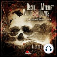 Oscar Wilde & Mycroft Holmes, Sonderermittler der Krone, Folge 5