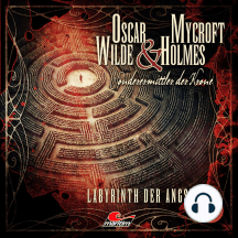 Oscar Wilde & Mycroft Holmes, Sonderermittler der Krone, Folge 14: Labyrinth der Angst