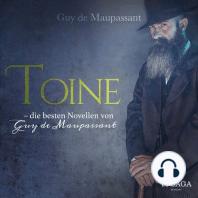 Toine - die besten Novellen von Guy de Maupassant